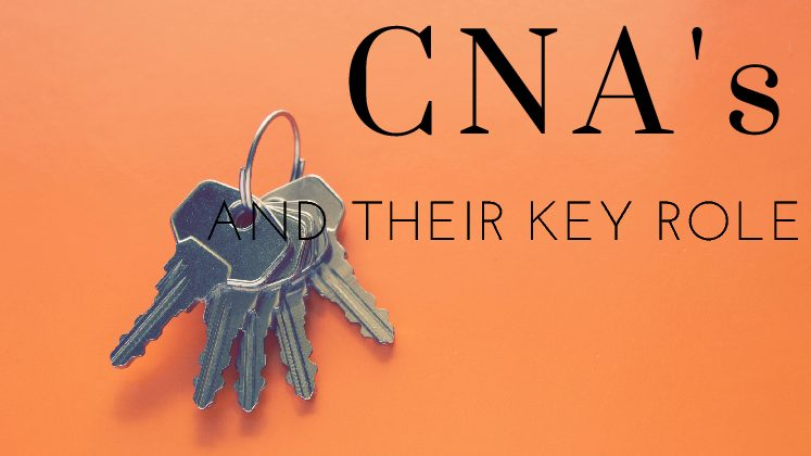 How Our CNA's Play a Key role.